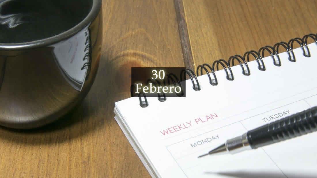 30 de febrero, el día que solo existió una vez en la historia